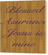 Blessed Asurance Wood Print