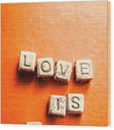 Block Quotes On Love Is All  Wood Print