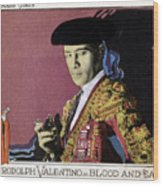 Blood And Sand, Rudolph Valentino, 1922 Wood Print