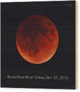 Blood Moon #4 Of Tetrad, Without Location Label Wood Print