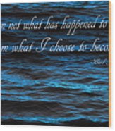 Blue Water With Inspirational Text Wood Print
