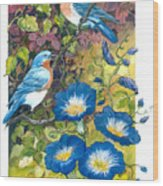 Bluebirds And Morning Glories Wood Print