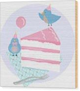 Bluebirds Love Birthday Cake Wood Print
