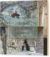 Boboli La Grotta Grande 2 Wood Print