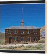 Bodie Schoolhouse Wood Print