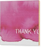 Bold Pink And White Watercolor Thank You- Art By Linda Woods Wood Print