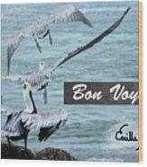 Bon Voyage Wood Print
