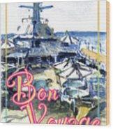 Bon Voyage Cruise Wood Print