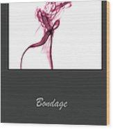 Bondage Wood Print