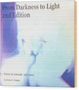 Book From Darkness To Light 2nd Edition Wood Print