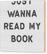 Book Shirt Just Wanna Read My Dark Reading Authors Librarian Writer Gift Wood Print