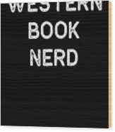 Book Shirt Western Nerd Light Reading Authors Librarian Writer Gift Wood Print