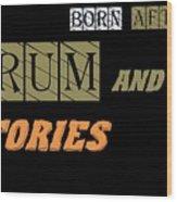 Born After Wood Print