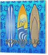 Born To Surf And Tiki Masks Wood Print
