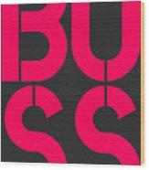 Boss-2 Wood Print