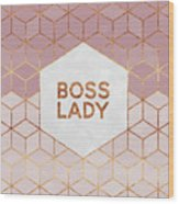 Boss Lady Wood Print