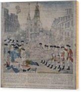Boston Massacre.  British Troops Shoot Wood Print by Everett