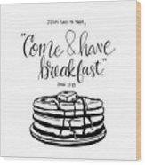 Breakfast Wood Print