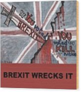 Brexit Wrecks It Square Wood Print