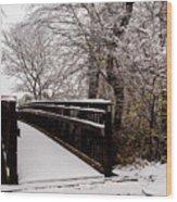 Bridge To Grandma's House Wood Print