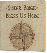 Brigid's Cross Blessing Woodburned Plaque Wood Print