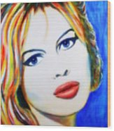 Brigitte Bardot Pop Art Portrait Wood Print