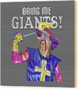 Bring Me Giants Tee Wood Print