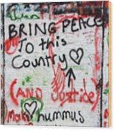 Bring Peace Wood Print