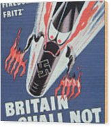 Britain Shall Not Burn Wood Print