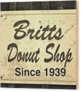 Britt's Donut Shop Sign 3 Wood Print