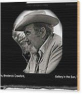 Broderick Crawford Ted Degrazias Gallery In The Sun Tucson Arizona 1969-2008 Wood Print