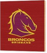 Broncos Brisbane Wood Print
