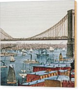 Brooklyn Bridge, 1872 Wood Print