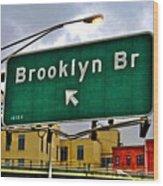 Brooklyn Bridge Thisaway Wood Print