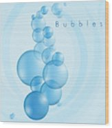 Bubbles In Blue Wood Print