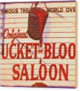 Bucket Of Blood Saloon Wood Print