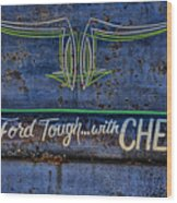 Built Ford Tough With Chevy Stuff Wood Print