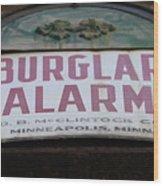 Burglar Alarm Wood Print