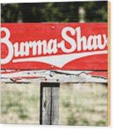 Burma Shave #1 Wood Print