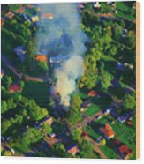Burnin Down The House Aerial Single Family Home On Fire  Wood Print