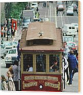 Busy Day On The California Street Cable Car Incline Wood Print