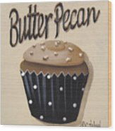 Butter Pecan Cupcake Wood Print