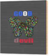 Butterfly Good And Bad  Wood Print