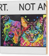 Buy Art Not Animals Wood Print by Dean Russo