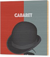 Cabaret - Alternative Movie Poster Wood Print