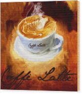 Caffe Latte Wood Print