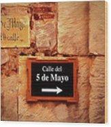 Calle Del 5 De Mayo - Street Sign, Oaxaca Wood Print