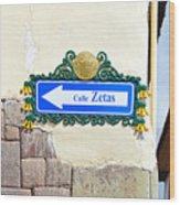 Calle Zetas Sign, Cusco, Peru Wood Print