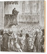 Calvin Preaching His Farewell Sermon In Expectation Of Banishment Wood Print