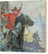 Canadian Mounties Wood Print